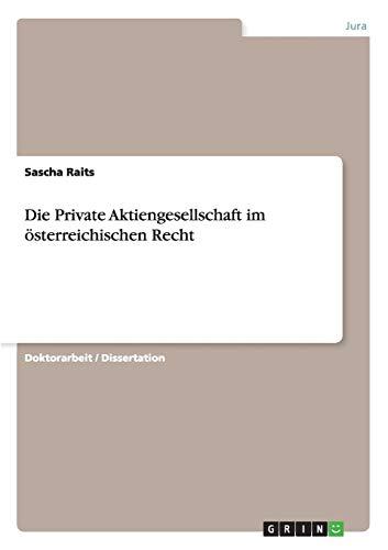 Die Private Aktiengesellschaft Im Osterreichischen Recht: Sascha Raits