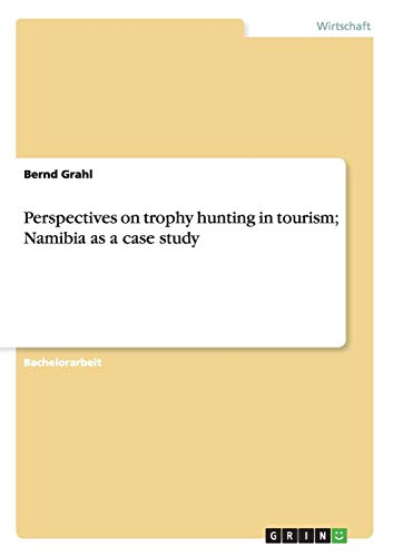 9783640962952: Perspectives on Trophy Hunting in Tourism; Namibia as a Case Study