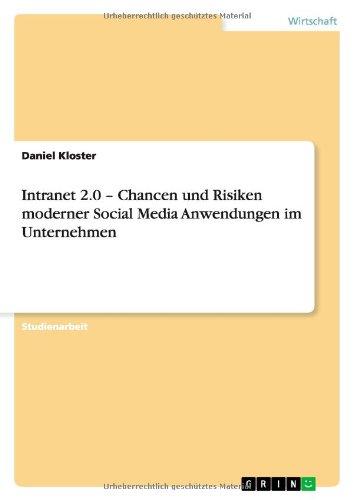9783640964017: Intranet 2.0 - Chancen und Risiken moderner Social Media Anwendungen im Unternehmen