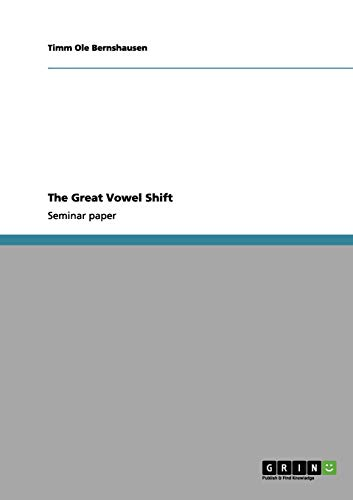 9783640972555: The Great Vowel Shift