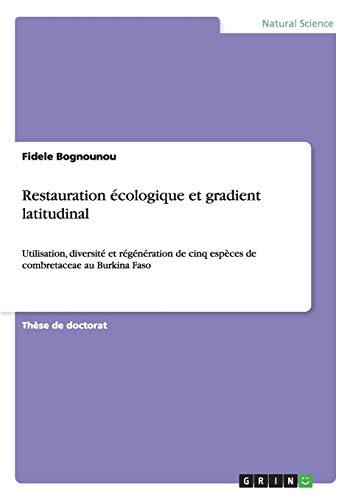9783640972739: Restauration écologique et gradient latitudinal (French Edition)