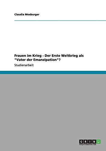 9783640973064: Frauen Im Krieg. Der Erste Weltkrieg ALS