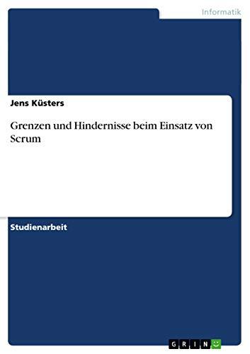 9783640973361: Grenzen und Hindernisse beim Einsatz von Scrum (German Edition)