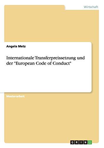 Internationale Transferpreissetzung Und Der European Code of Conduct: Angela Metz