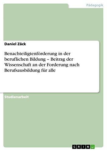 Benachteiligtenforderung in Der Beruflichen Bildung - Beitrag Der Wissenschaft an Der Forderung ...