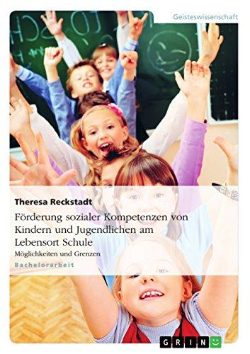 9783640978809: Förderung sozialer Kompetenzen von Kindern und Jugendlichen am Lebensort Schule