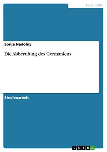 9783640979547: Die Abberufung Des Germanicus (German Edition)