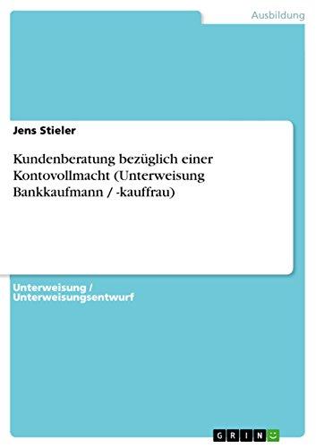 Kundenberatung Bezuglich Einer Kontovollmacht (Unterweisung Bankkaufmann -Kauffrau): Jens Stieler