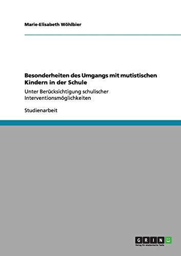 9783640984091: Besonderheiten Des Umgangs Mit Mutistischen Kindern in Der Schule