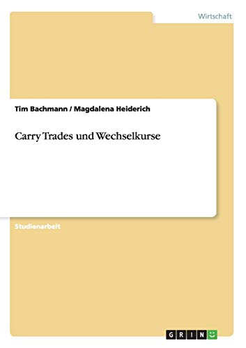9783640985104: Carry Trades und Wechselkurse (German Edition)