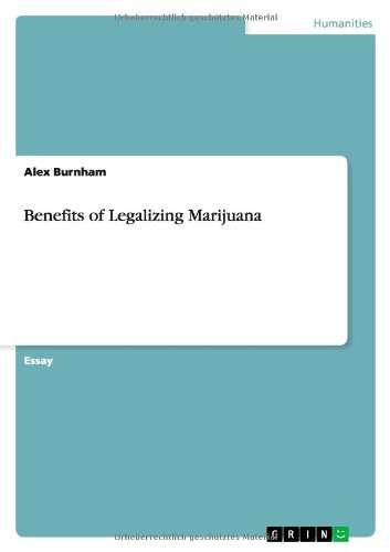 Benefits of Legalizing Marijuana: Alex Burnham