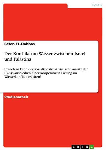 9783640987818: Der Konflikt um Wasser zwischen Israel und Palästina
