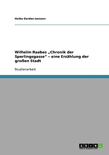 9783640991983: Wilhelm  Raabes Chronik der Sperlingsgasse