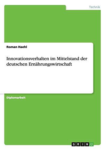 9783640995714: Innovationsverhalten im Mittelstand der deutschen Ernährungswirtschaft