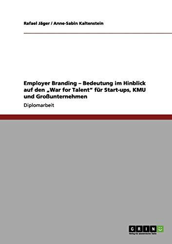 9783640995851: Employer Branding - Bedeutung im Hinblick auf den War for Talent