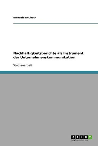 Nachhaltigkeitsberichte ALS Instrument Der Unternehmenskommunikation: Manuela Neubach