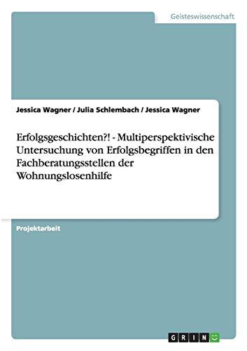 Erfolgsgeschichten? - Multiperspektivische Untersuchung Von Erfolgsbegriffen in Den ...