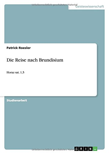 9783640999200: Die Reise nach Brundisium (German Edition)