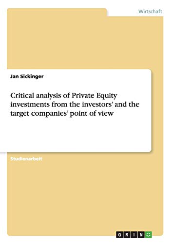 9783640999958: Critical analysis of Private Equity investments from the investors' and the target companies' point of view (German Edition)