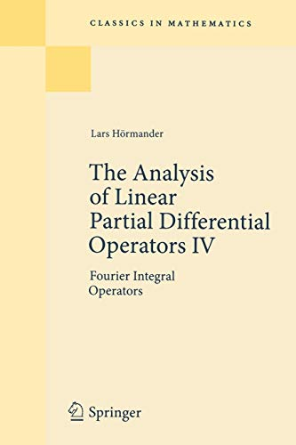 9783642001178: The Analysis of Linear Partial Differential Operators IV: Fourier Integral Operators (Classics in Mathematics)