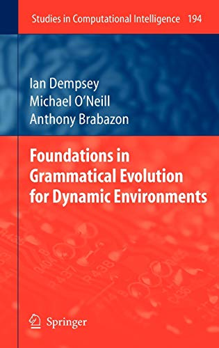9783642003134: Foundations in Grammatical Evolution for Dynamic Environments (Studies in Computational Intelligence)