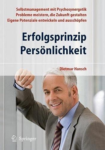 9783642004216: Erfolgsprinzip Persönlichkeit: Selbstmanagement mit Psychosynergetik - Probleme meistern, die Zukunft gestalten - Eigene Potenziale entwickeln und ausschöpfen (German Edition)