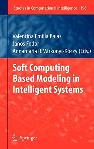 9783642004476: Soft Computing Based Modeling in Intelligent Systems (Studies in Computational Intelligence)