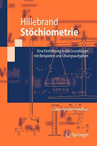 9783642004599: St�chiometrie: Eine Einf�hrung in die Grundlagen mit Beispielen und �bungsaufgaben (Springer-Lehrbuch)