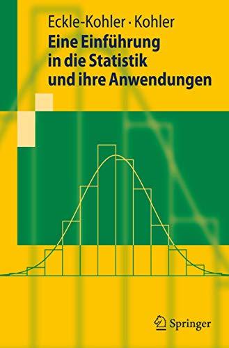 9783642004704: Eine Einführung in die Statistik und ihre Anwendungen