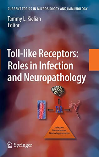 Toll-like Receptors: Roles in Infection and Neuropathology (Current Topics in Microbiology and ...