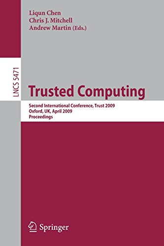9783642005862: Trusted Computing: Second International Conference, Trust 2009 Oxford, UK, April 6-8, 2009, Proceedings (Lecture Notes in Computer Science)