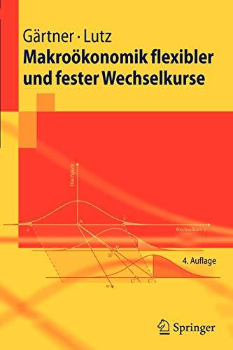 9783642007781: Makroökonomik flexibler und fester Wechselkurse (Springer-Lehrbuch) (German Edition)