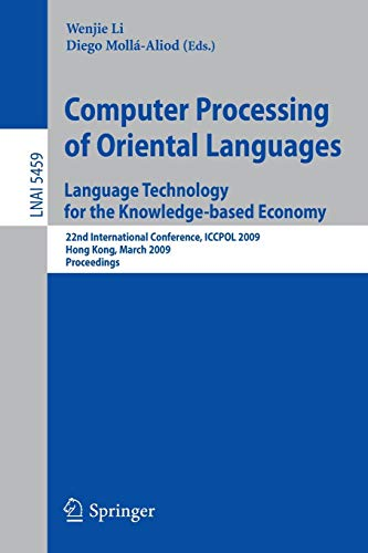 Computer Processing of Oriental Languages. Language Technology for the Knowledge-Based Economy: ...
