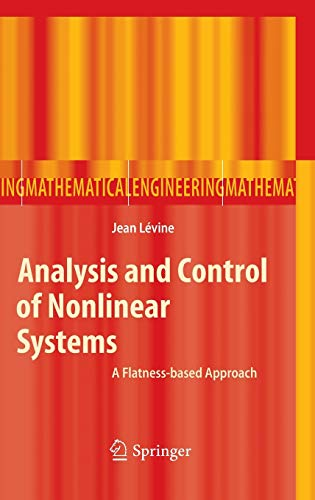 9783642008382: Analysis and Control of Nonlinear Systems: A Flatness-based Approach (Mathematical Engineering)
