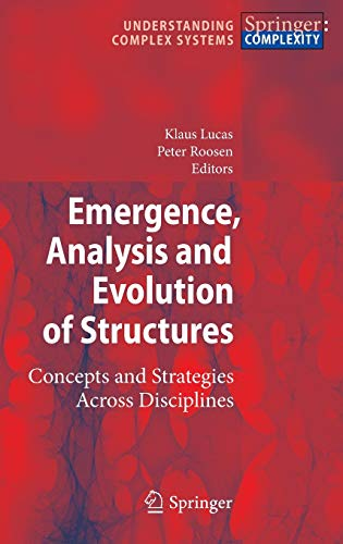 9783642008696: Emergence, Analysis and Evolution of Structures: Concepts and Strategies Across Disciplines (Understanding Complex Systems)