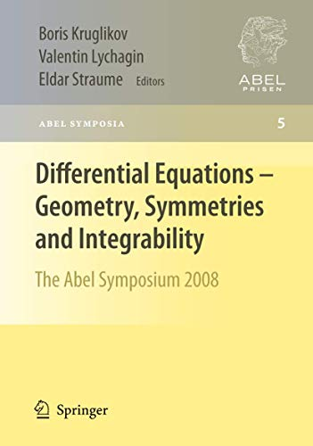 Differential Equations - Geometry, Symmetries and Integrability: The Abel Symposium 2008