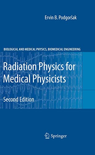 9783642008740: Radiation Physics for Medical Physicists (Biological and Medical Physics, Biomedical Engineering)