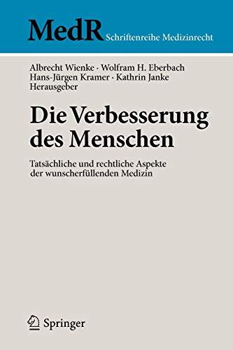 9783642008825: Die Verbesserung des Menschen: Tatsächliche und rechtliche Aspekte der wunscherfüllenden Medizin (MedR Schriftenreihe Medizinrecht)