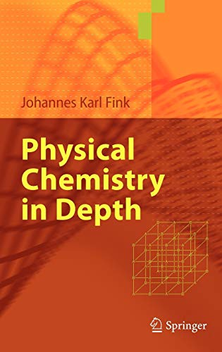 9783642010132: Physical Chemistry in Depth