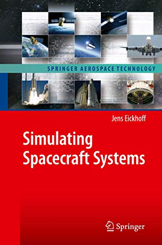 9783642012754: Simulating Spacecraft Systems (Springer Aerospace Technology)