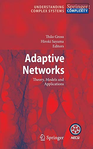 9783642012839: Adaptive Networks: Theory, Models and Applications (Understanding Complex Systems)