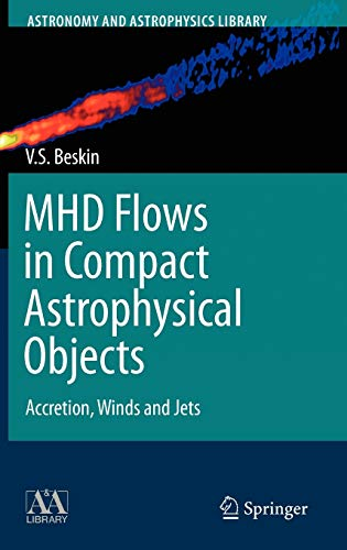 9783642012891: MHD Flows in Compact Astrophysical Objects: Accretion, Winds and Jets (Astronomy and Astrophysics Library)