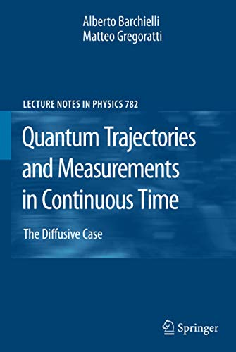 9783642012976: Quantum Trajectories and Measurements in Continuous Time: The Diffusive Case (Lecture Notes in Physics)
