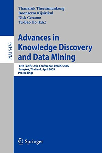 Advances in Knowledge Discovery and Data Mining: 13th Pacific-Asia Conference, Pakdd 2009 Bangkok, ...