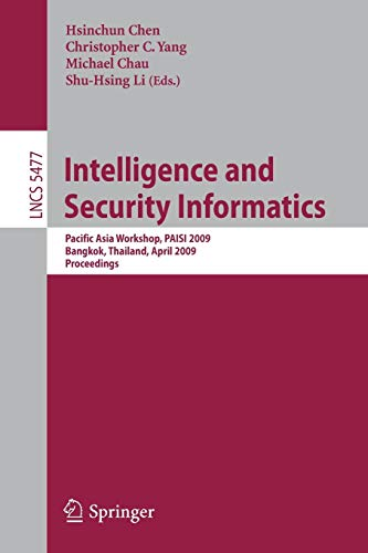 9783642013928: Intelligence and Security Informatics: Pacific Asia Workshop, PAISI 2009, Bangkok, Thailand, April 27, 2009. Proceedings (Lecture Notes in Computer Science)
