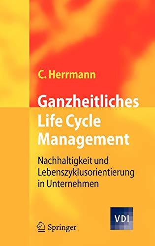 9783642014208: Ganzheitliches Life Cycle Management: Nachhaltigkeit Und Lebenszyklusorientierung in Unternehmen