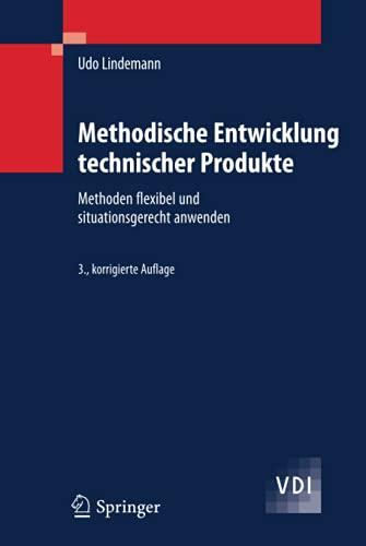 9783642014222: Methodische Entwicklung technischer Produkte: Methoden flexibel und situationsgerecht anwenden (Vdi-buch)