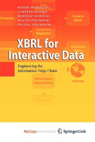 9783642014383: [(XBRL for Interactive Data: Engineering the Information Value Chain )] [Author: Roger Debreceny] [Oct-2010]