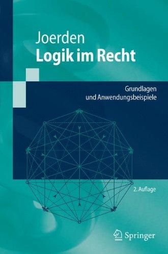 9783642014482: Logik Im Recht: Grundlagen Und Anwendungsbeispiele (Springer-Lehrbuch)