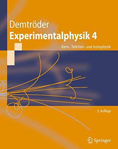 9783642015977: Experimentalphysik 4: Kern-, Teilchen- und Astrophysik (Springer-Lehrbuch) (German Edition)